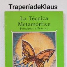 Libros de segunda mano: LA TECNICA METAMORFICA - PRINCIPIOS Y PRACTICA - TDK123. Lote 195148008