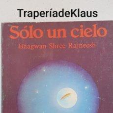 Libros de segunda mano: SOLO UN CIELO - VOLUMEN II - BHAGWAN SHREE RAJNEESH - TDK123. Lote 195148285