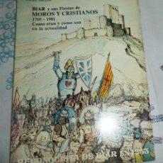 Libros de segunda mano: ALICANTE BIAR Y SUS FIESTAS DE MOROS Y CRISTIANO 1705-1981 COMO ERAN Y COMO SON MELECIO CERDA CONCA . Lote 195149055
