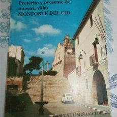 Libros de segunda mano: MONFORTE DEL CID ALICANTE PRETÉRITO Y PRESENTE DE NUESTRA VILLA FERNANDO VADILLO . Lote 195149216