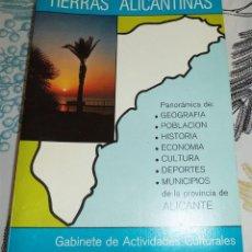 Libros de segunda mano: TIERRAS ALICANTINAS GEOGRAFÍA HISTORIA CULTURA MUNICIPIOS DE LA PROVINCIA DE ALICANTE 1982 . Lote 195149468
