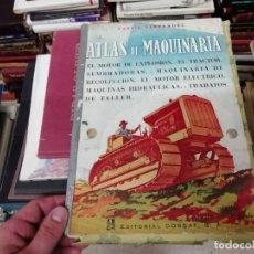 Libros de segunda mano: ATLAS DE MAQUINARIA. GARCÍA FERNÁNDEZ . MOTOR EXPLOSIÓN, TRACTOR, MOTOR ELÉCTRICO...ED. DOSSAT. 1956. Lote 195150090