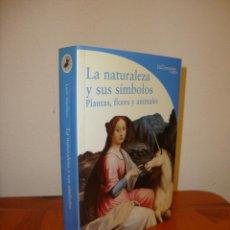 Libros de segunda mano: LA NATURALEZA Y SUS SÍMBOLOS. PLANTAS, FLORES Y ANIMALES. LOS DICCIONARIOS DEL ARTE - ELECTA, RARO. Lote 195150130