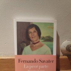 Libros de segunda mano: FERNANDO SABATER LA PEOR PARTE. Lote 195150307
