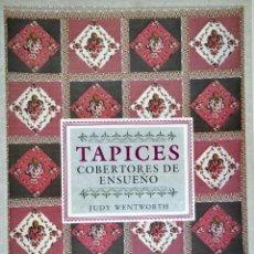 Libros de segunda mano: TAPICES COBERTORES DE ENSUEÑO. Lote 195151830