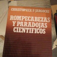 Libros de segunda mano: ROMPECABEZAS Y PARADOJAS CIENTÍFICAS. CHRISTOPHER P. JARGOCKI. BIBLIOTECA CIENTÍFICA SALVAT. Nº 27. Lote 195154241