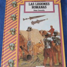 Libros de segunda mano: LAS LEGIONES ROMANAS - LA VIDA EN EL PASADO - PETER CONNOLLY - ANAYA (1989) ¡IMPECABLE!. Lote 195154505