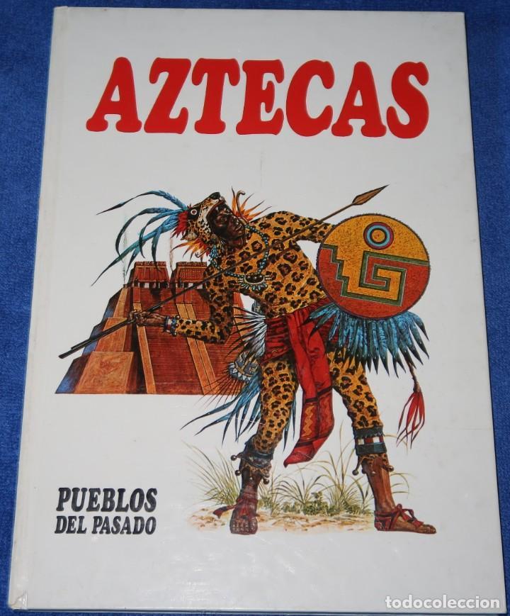 AZTECAS - PUEBLOS DEL PASADO - EDITORIAL MOLINO (1979) (Libros de Segunda Mano - Literatura Infantil y Juvenil - Otros)