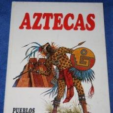 Libros de segunda mano: AZTECAS - PUEBLOS DEL PASADO - EDITORIAL MOLINO (1979). Lote 195154530