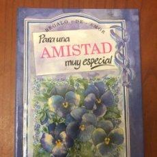 Libros de segunda mano: PARA UNA AMISTAD MUY ESPECIAL - SERIE REGALO DE AMOR. Lote 195154771