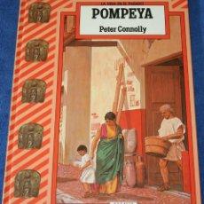 Libros de segunda mano: POMPEYA - LA VIDA EN EL PASADO - PETER CONNOLLY - ANAYA (1987) ¡IMPECABLE!. Lote 195154823