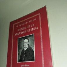 Libros de segunda mano: JAKOB BOHME, DE SIGNATURA RERUM, SIGNOS DE LA ALQUIMIA ETERNA. Lote 195155332