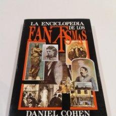 Libros de segunda mano: LA ENCICLOPEDIA DE LOS FANTASMAS DANIEL COHEN PARAPSICOLOGIA MUY RARO. Lote 195156701