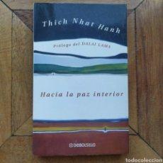 Libros de segunda mano: HACIA LA PAZ INTERIOR THICH NHAT HANH DEBOLSILLO. Lote 195158272