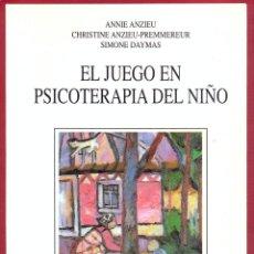 Libros de segunda mano: EL JUEGO EN PSICOTERAPIA DEL NIÑO ANNIE ANZIEU CHRISTINE ANZIEU-PREMMEREUR LE3203. Lote 195159256