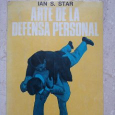 Libros de segunda mano: ARTE DE LA DEFENSA PERSONAL. IAN S STAR. EDITORIAL CAYMI. 1968. BUENOS AIRES. 126 FOTOGRAFIAS. Lote 195160361