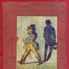 Libros de segunda mano: EL HOMBRE QUE VENDIÓ SU SOMBRA MANUEL VALLVÉ COLECCIÓN ARALUCE 124 PAG. AÑO 1930 LL3480. Lote 195160776