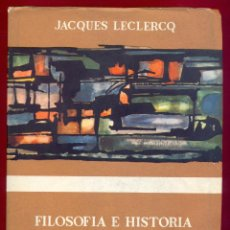Libros de segunda mano: FILOSOFIA E HISTORIA DE LA CIVILIZACION JACQUES LECLERCQ 510 PAG, AÑO 1965 LE3205. Lote 195161317