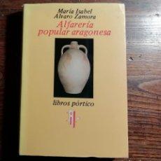 Libros de segunda mano: ALFARERÍA POPULAR ARAGONESA. Lote 195162160