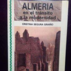 Libros de segunda mano: ALMERIA EN EL TRANSITO A LA MODERNIDAD. CRIST.SEGURA RIAÑO . I, E.A. 1989 . Lote 195162580