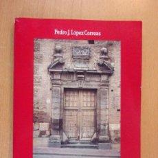 Libros de segunda mano: LA VILLA DE EPILA EN EL SIGLO XVI: VIDA Y COSTUMBRES / PEDRO J. LÓPEZ CORREAS / 1991. Lote 195166577