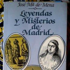 Libros de segunda mano: JOSÉ MARÍA DE MENA . LEYENDAS Y MISTERIOS DE MADRID. Lote 195166705