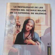 Libros de segunda mano: LA RESTAURACIÓ DE LES PORTES DEL RETAULE MAJOR DE LA CATEDRAL DE VALÈNCIA. 1998. Lote 195167722