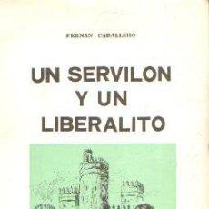Libros de segunda mano: UN SERVILON Y UN LIBERALITO. CABALLERO, FERNAN. A-LESP-855. Lote 195168030