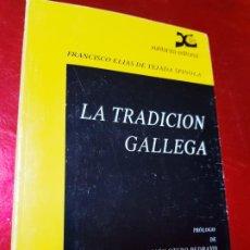 Libros de segunda mano: LIBRO-LA TRADICIÓN GALLEGA-FRANCISCO ELÍAS DE TEJADA SPÍNOLA-1985-XUNTANZA EDITORIAL S.A.. Lote 195172028