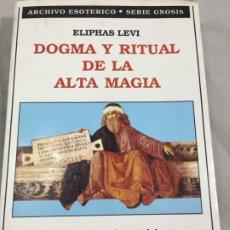 Libros de segunda mano: DOGMA Y RITUAL DE LA ALTA MAGIA - ELIPHAS LEVI EDICOMUNICACIÓN 1989. Lote 195172580