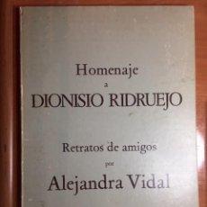 Libros de segunda mano: HOMENAJE A DIONISIO RIDRUEJO. RETRATOS DE AMIGOS POR ALEJANDRA VIDAL. LIBRO-CARPETA EJEMPLAR 174. Lote 195175578