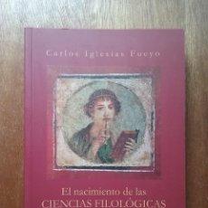 Libros de segunda mano: EL NACIMIENTO DE LAS CIENCIAS FILOLOGICAS, CARLOS IGLESIAS FUEYO, EIKASIA EDICIONES, 2011. Lote 195177480
