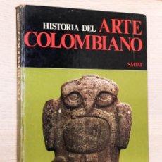 Libros de segunda mano: HISTORIA DEL ARTE COLOMBIANO. TOMO 1 - V.V:A.A.. Lote 195178453