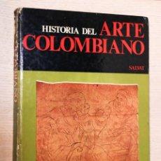 Libros de segunda mano: HISTORIA DEL ARTE COLOMBIANO. TOMO 4. - V.V:A.A.. Lote 195178457