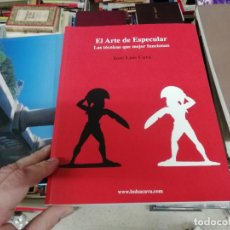 Livros em segunda mão: EL ARTE DE ESPECULAR . LAS TÉCNICAS QUE MEJOR FUNCIONAN . JOSÉ LUIS CAVA. 2007. BUSCADÍSMO!!!. Lote 195179598