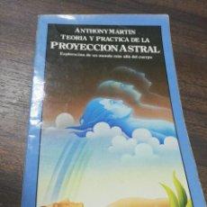 Libros de segunda mano: PROYECCION ASTRAL. ANTHONY MARTIN. EXPLORACION DEUN MUNDO MAS ALLA DEL CUERPO. 1981.. Lote 195180051