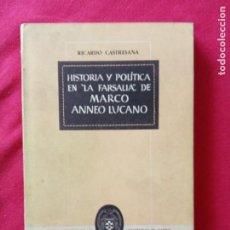 """Libros de segunda mano: HISTÓRIA Y POLITICA EN """"LA FARSALIA"""",DE MARCO ANNEO LUCANO-RICARDO CASTRESANA.. Lote 195183526"""