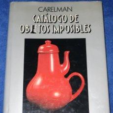 Libros de segunda mano: CATÁLOGO DE OBJETOS IMPOSIBLES - CARELMAN - AURA COMUNICACION (1991). Lote 195187062