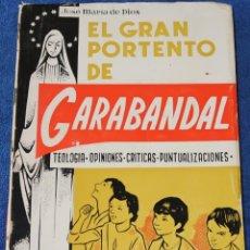 Libros de segunda mano: EL GRAN PORTENTO DE GARABANDAL - JOSE MARÍA DE DIOS (1969). Lote 195187480