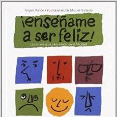 Libros de segunda mano: ENSEÑAME A SER FELIZ. Lote 195189750