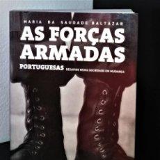 Libros de segunda mano: AS FORÇAS ARMADAS PORTUGUESAS DE MARIA DA SAUDADE BALTAZAR. Lote 195191730