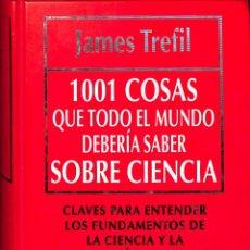Libros de segunda mano: 1001 COSAS QUE TODO EL MUNDO DEBERIA SABER SOBRE CIENCIA - JAMES TREFILL - RBA. Lote 195192446