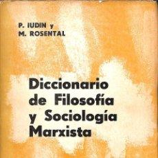 Libros de segunda mano: DICCIONARIO DE FILOSOFIA Y SOCIOLOGIA MARXISTA - IUDIN ROSENTAL - SENECA. Lote 195192466