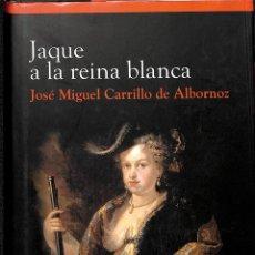 Libros de segunda mano: JAQUE A LA REINA BLANCA - JOSE MIGUEL CARRILLO DE ALBORNOZ - CIRCULO DE LECTORES. Lote 195192506