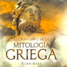 Libros de segunda mano: EL GRAN LIBRO DE LA MITOLOGÍA GRIEGA: BASADO EN EL MANUAL DE MITOLOGIA GRIEGA - ROBIN HARD -. Lote 195192520