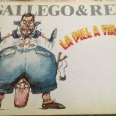 Libros de segunda mano: GALLEGO &REY FIRMADO, LA PIEL A TIRAS. Lote 195196376