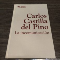 Libros de segunda mano: LA INCOMUNICACIÓN CARLOS CASTILLA DEL PINO. Lote 195196626