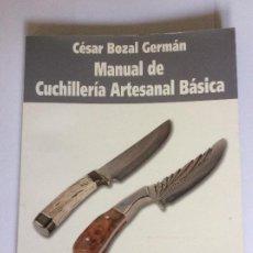 Libros de segunda mano: MANUAL DE CUCHILLERÍA ARTESANAL BÁSICA . CESAR BOZAL GERMAN . TEMA CUCHILLOS NAVAJAS. Lote 195199446