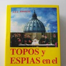 Libros de segunda mano: TOPOS Y ESPIAS EN EL VATICANO. ALVARO BAEZA. COLECCION LA BUHARDILLA VATICANA.. Lote 195201160