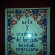 Libros de segunda mano: ARTE Y TRADICIÓN DEL BORDADO BORDADO SEGOVIANO ANGELA LÓPEZ GARCÍA BERMEJO-ILUSTRADO 122 PGS.. Lote 195201343